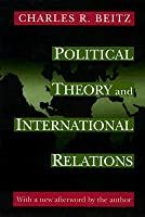 Political Theory and International Relations: Revised Edition