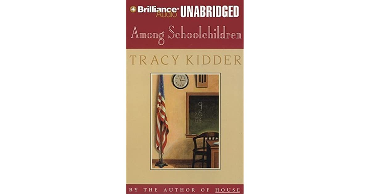 an analysis of among schoolchildren by tracy kidder Find all available study guides and summaries for among school children by tracy kidder if there is a sparknotes, shmoop, or cliff notes guide, we will have it listed here.