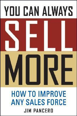 You Can Always Sell More How to Improve