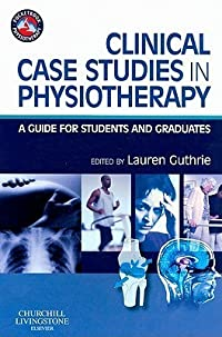 Clinical Case Studies in Physiotherapy: A Guide for Students and Graduates