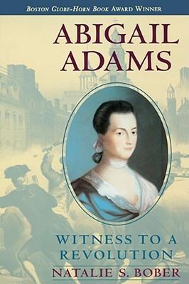 Abigail Adams by Natalie S. Bober
