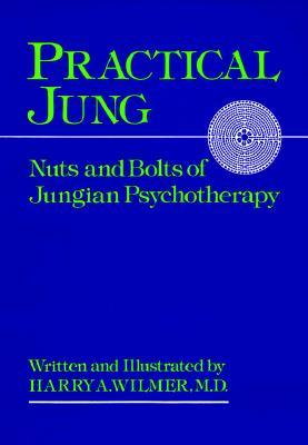 Practical Jung: Nuts and Bolts of Jungian Psychology