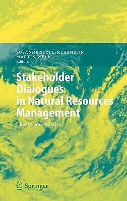 Stakeholder Dialogues In Natural Resources Management (Environmental Science And Engineering / Environmental Science)