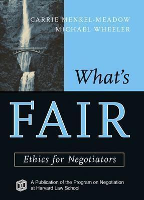 What's Fair  Ethics for Negotiators (2004, Jossey-Bass)