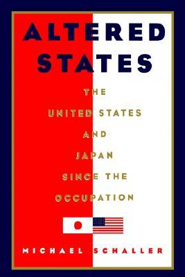Altered States: The United States and Japan Since the Occupation