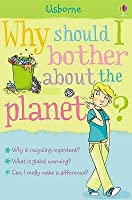 Why Should I Bother About The Planet