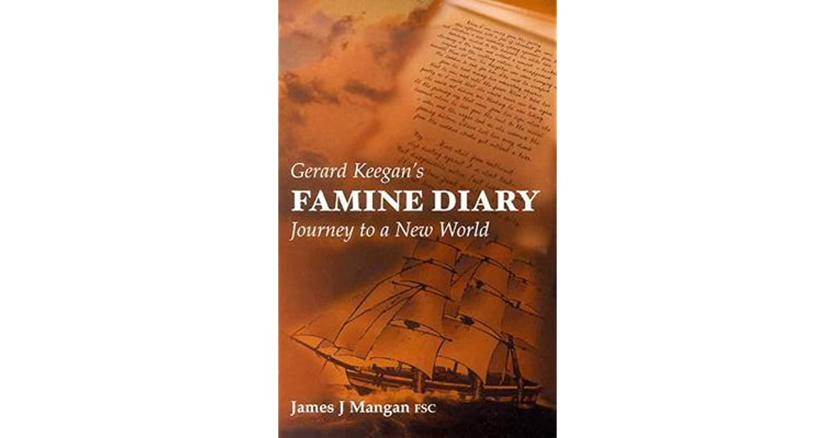 """book review of famine diary journey Gerard keegan's famine diary has 17  start by marking """"gerard keegan's famine diary: journey to a  this book is a rewriting of a diary written by a."""
