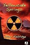 Yellowcake Springs by Guy Salvidge