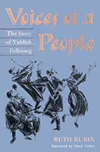 Voices of a People: THE STORY OF YIDDISH FOLKSONG