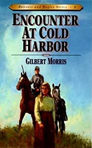 Encounter at Cold Harbor (Bonnets and Bugles, #8)