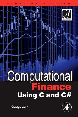 Computational Finance Using C and C# (Quantitative Finance