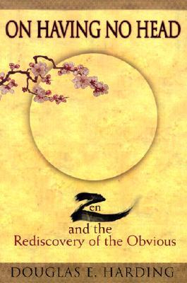 On Having No Head: Zen and the Rediscovery of the Obvious book cover