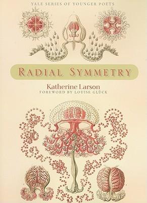Katherine Larson - Radial Symmetry