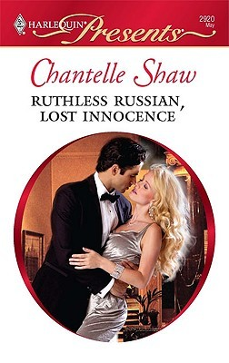 Ruthless Russian, Lost Innocence by Chantelle Shaw