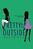 Pretty on the Outside (Young, Loaded & Fabulous, #1)