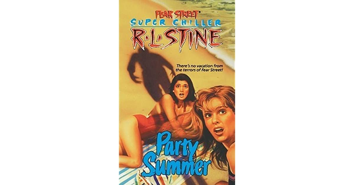 Party Summer (Fear Street Super Chiller, #1) by R L  Stine