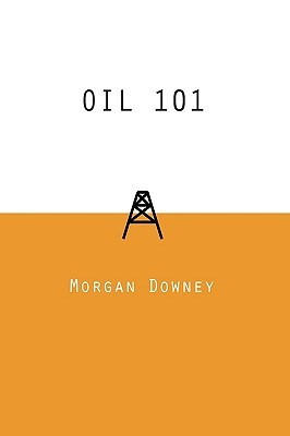 Oil 101 by Morgan Patrick Downey