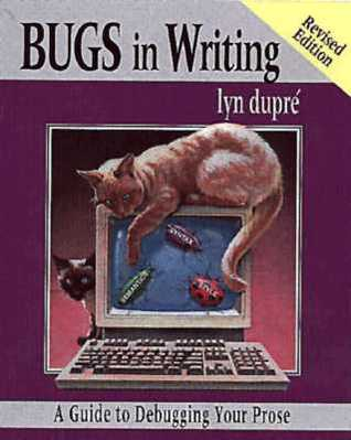 Bugs in Writing: A Guide to Debugging Your Prose