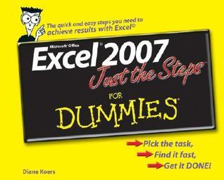 Excel 2007 Just the Steps for Dummies (ISBN - 0470039213)
