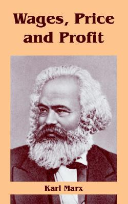 Wages, Price and Profit by Karl Marx