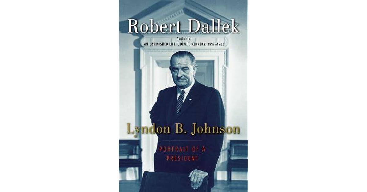 Ebook Lyndon B Johnson Portrait Of A President By Robert Dallek