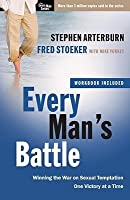 Every Man's Battle: Winning The War On Sexual Temptation One Victory At A Time (The Every Man Series) Special Edition ((Includes Workbook & New Life Cd))
