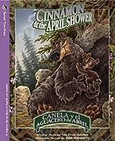 Cinnamon & the April Shower/Canela y el aguacero de abril (Bilingual) (Solomon Raven Story, 3)