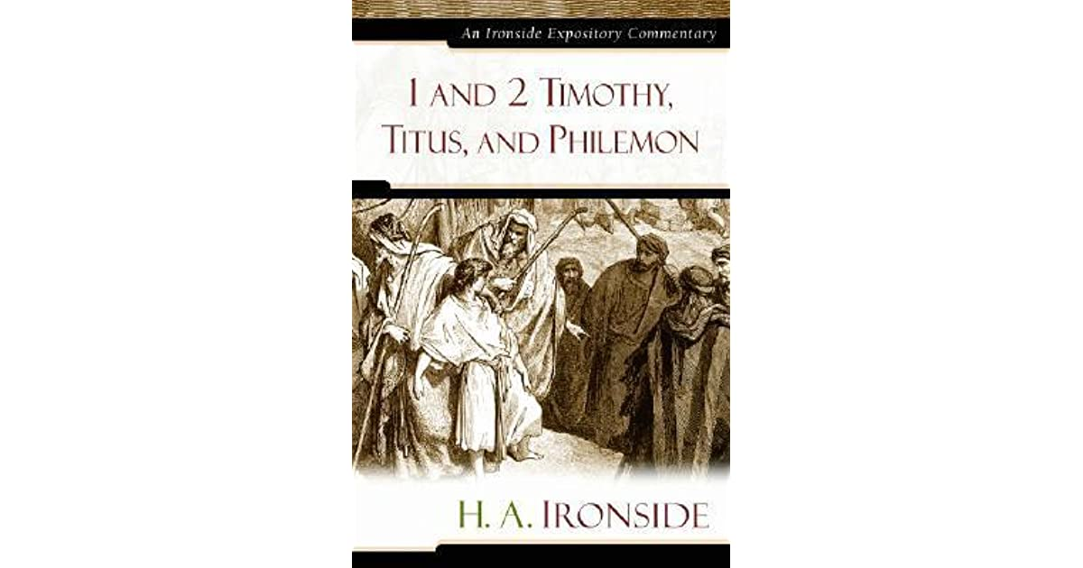 1 and 2 Timothy, Titus, and Philemon (Ironside Expository Commentaries)