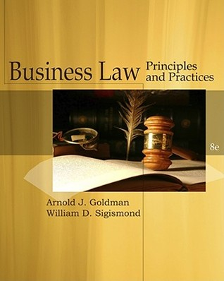 Business Law Principles And Practices By Arnold J Goldman