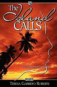 The Island Calls: A True-Life Novel about a Chamorro Daughter Finding Her Way Back Home