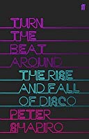 Turn the Beat Around: The History of Disco