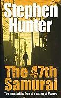 The 47th Samurai (Bob Lee Swagger, #4)