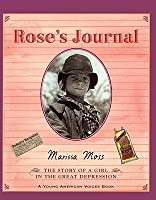 Rose's Journal: The Story of a Girl in the Great Depression: The Story of a Girl in the Great Depression