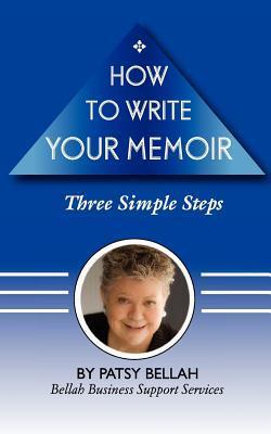 How to Write Your Memoir: Three Simple Steps