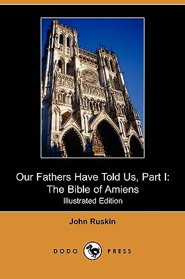 Our Fathers Have Told Us, Part I: The Bible of Amiens