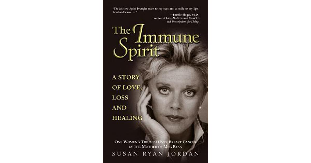 The Immune Spirit A Story Of Love Loss And Healing One Womans