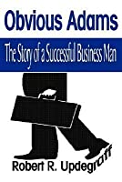 Obvious Adams: The Story of a Successful Business Man