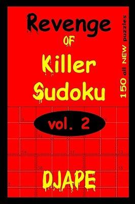 Revenge of Killer Sudoku 2: 150 Killer Sudoku Puzzles by