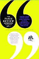 The Paris Review Interviews: Vol 1: V. 1 (The Paris Review)