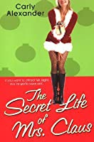 The Secret Life Of Mrs. Claus