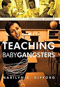 Teaching Baby Gangsters: Reform School or Education Reform?
