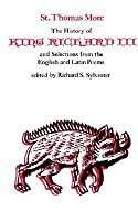 The History of King Richard III and Selections from the English and Latin Poems