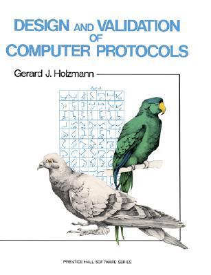 Design and Validation of Computer Protocols