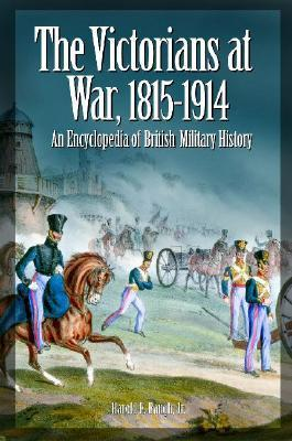 Encyclopedia of British Military History - The Victorians at War 1815-1914