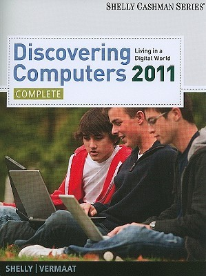 Discovering Computers 2011-Complete: Living in a Digital World