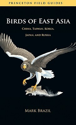 Birds of East Asia by Mark Brazil
