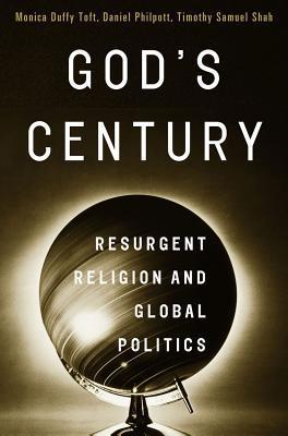 God's Century: Resurgent Religion and Global Politics