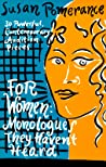 For Women: Monologues They Haven't Heard