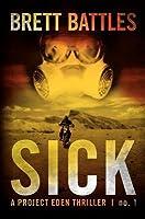Sick (Project Eden, #1)