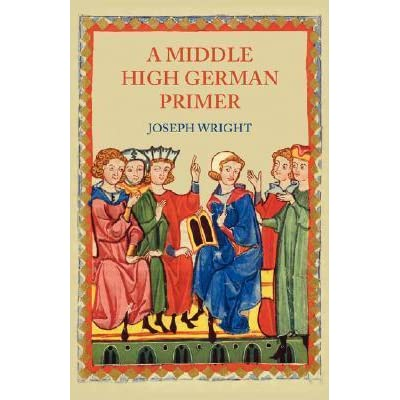 A Middle High German Primer by Joseph Wright